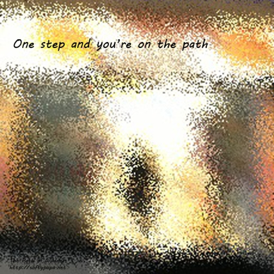 One step and you're on the path - The Path of Wildness