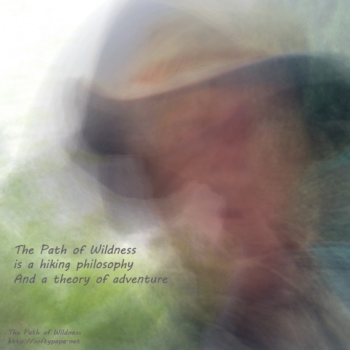 The Path of Wildness is a hiking philosophy - The Path of Wildness - MEME