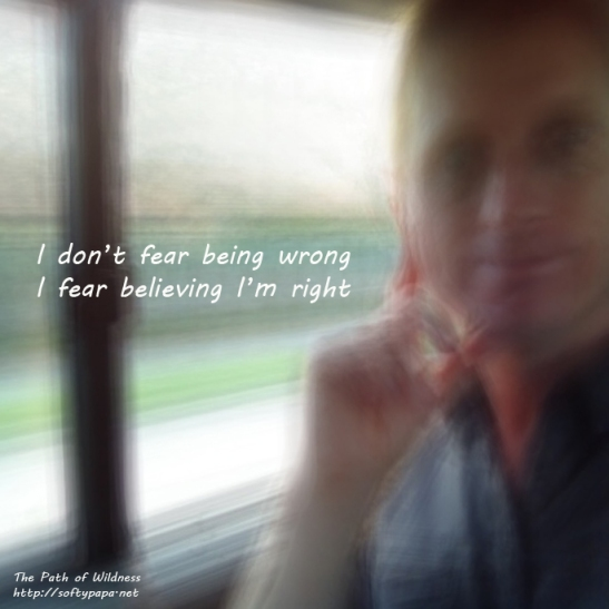 I fear believing Im right